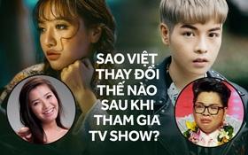 Sao Việt lột xác dữ dội thế nào sau khi tham gia TV Show?