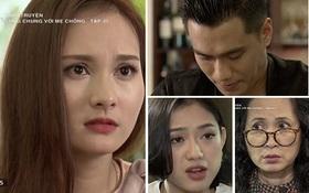 """""""Sống chung với mẹ chồng"""": Vân từ chối lời cầu hôn của Sơn, bà Phương bị Diệp mắng là """"osin"""""""