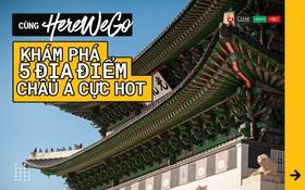 Hé lộ 5 địa điểm Châu Á cực hot mà 10 đội chơi Here We Go sẽ trải nghiệm trong Vòng 3