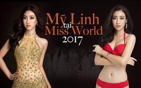 Mỹ Linh tại Miss World 2017: Mở đầu mờ nhạt, toả sáng ở những chặng đua nước rút và trượt Top 15 đầy tiếc nuối