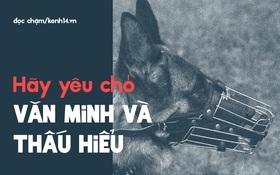 Từ chuyện bắt nhốt chó ở TP.HCM: Hãy biết yêu thú cưng một cách văn minh và thấu hiểu!