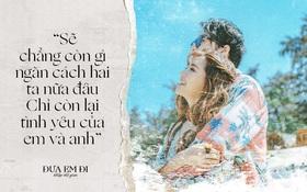 """""""Đưa Em Đi Khắp Thế Gian"""": Khi yêu nhau, cả thế giới bình yên chỉ cần có 2 người"""