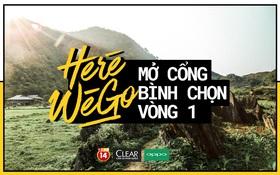 Chính thức mở cổng bình chọn Vòng 1 Here We Go mùa 2 - cuộc thi du lịch hot nhất giới trẻ!