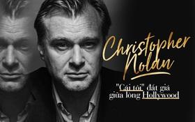 """Christopher Nolan - """"Cái tôi"""" đắt giá giữa lòng Hollywood"""