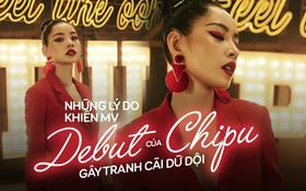 Đây là những lý do khiến sản phẩm debut của Chi Pu gây ra tranh cãi dữ dội