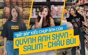 """""""Bắt bài"""" những kiểu chụp ảnh quen thuộc nhất của 3 hot girl hàng đầu bây giờ: Châu Bùi, Salim và Quỳnh Anh Shyn"""