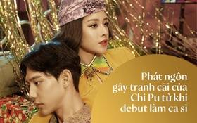 """Từ khi debut với vai trò ca sĩ, Chi Pu đã bỏ túi cho mình """"cả rổ"""" phát ngôn gây ồn ào thế này đây!"""