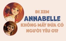 Đây là lý do vì sao Annabelle không chỉ dành cho các cặp đôi mà F.A cũng nên đi xem để có gấu!