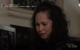 """""""Sống chung với mẹ chồng"""" tập 19: Cuối cùng thì bà Phương cũng khóc nghẹn và xin lỗi mẹ chồng!"""