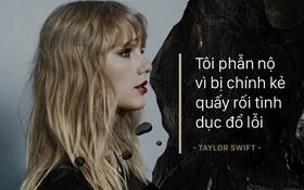"""Taylor Swift lần đầu nói về vụ kiện bị quấy rối tình dục: """"Tôi rất phẫn nộ vì bị kẻ quấy rối đổ hết tội cho mình"""""""