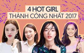Điểm danh 4 gương mặt hotgirl thành công nhất trong năm 2017