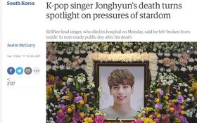 Hàng loạt các trang báo lớn trên thế giới đưa tin, bày tỏ niềm tiếc thương với cái chết của nam ca sĩ Hàn Quốc Jonghyun