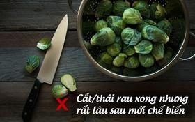 """5 thói quen chế biến rau củ khiến lượng dinh dưỡng """"biến mất"""" gần hết"""