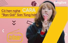 """Saturday Radio: Cara Phương Nguyễn xứng đáng là """"bạn gái"""" Sơn Tùng, không chỉ đẹp mà còn hát hay!"""