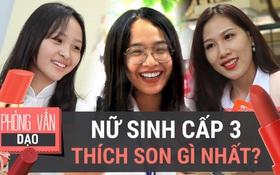 Clip phỏng vấn: Các bạn nữ sinh Việt đang thích son gì nhất vậy?