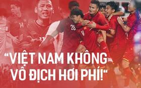 Vẫn còn quá sớm để mơ mộng, nhưng tuyển Việt Nam không vô địch thì hơi phí!