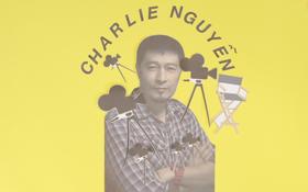 """Đạo diễn Charlie Nguyễn nói về đam mê: """"Lý Tiểu Long đưa tôi đến với sự nghiệp điện ảnh"""""""