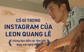 Có gì trong instagram của Leon Quang Lê, chàng đạo diễn với tâm hồn đam mê nghệ thuật?