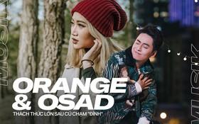 Sau khi tạo nên những hiện tượng Vpop, vì sao các sản phẩm tiếp theo của Orange và Osad không thành công như mong đợi?