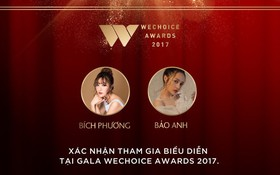 Bích Phương và Bảo Anh là 2 ca sĩ tiếp theo xác nhận biểu diễn tại Gala WeChoice Awards 2017