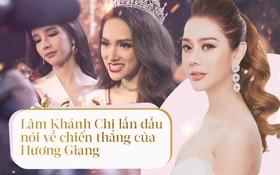 Lâm Khánh Chi chia sẻ gì sau chiến thắng của Hương Giang tại Hoa hậu Chuyển giới Quốc tế 2018?