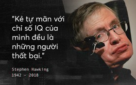 Những câu nói để đời của Stephen Hawking: Từ suy nghĩ giản đơn về cuộc đời cho tới triết lý mang tầm vũ trụ