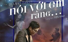 """Bùi Anh Tuấn ra mắt phim ca nhạc có """"ông trùm"""" Phan Quân, """"thảm họa âm nhạc"""" Lệ Rơi"""