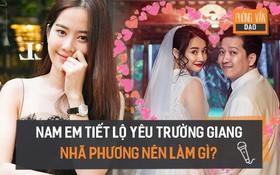 Phỏng vấn dạo: Nam Em tiết lộ từng yêu Trường Giang, dân tình khuyên Nhã Phương nên làm gì bây giờ?