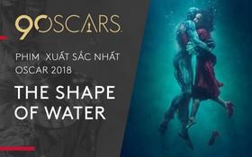 """Kết quả Oscar 90th: Thật không ngờ, """"The Shape Of Water"""" là Phim hay nhất!"""
