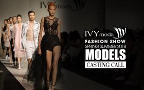 """IVY moda mở cuộc """"tuyển"""" model: Bước chân vào giới siêu mẫu trong một nốt nhạc"""