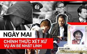 Ngày mai chính thức xét xử công khai vụ án bé gái Nhật Linh