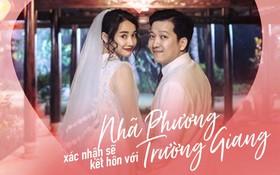 Tin chính thức: Nhã Phương và Trường Giang sẽ kết hôn vào tháng 9!