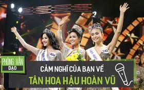 Bạn nghĩ gì về vẻ đẹp của tân Hoa hậu Hoàn vũ H'Hen Niê?