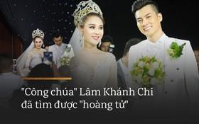 """""""Công chúa"""" Lâm Khánh Chi tìm thấy """"hoàng tử"""" sau 2 lần cưới hụt: Cứ yêu nhiệt thành thì sẽ được nhận lại một cách trọn vẹn"""