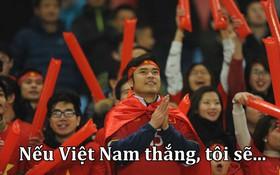 Cư dân mạng đang có một lời thách thức: Nếu Việt Nam thắng, bạn sẽ làm gì?