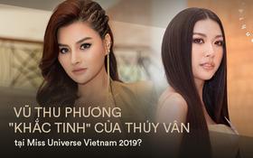 """Lần nào xuất hiện cũng bị """"chặt chém"""", Vũ Thu Phương là """"khắc tinh"""" của Thúy Vân tại """"Hoa hậu Hoàn vũ VN""""?"""