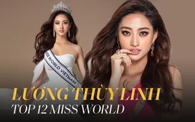 Hành trình Lương Thùy Linh chinh phục Top 12 Miss World: Luôn nằm trong top thí sinh mạnh, bắn tiếng Anh quá đỉnh!