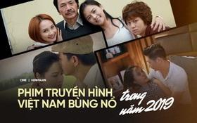 Phim truyền hình Việt bùng nổ trong năm 2019: Tâm lý gia đình lên ngôi, hai miền Bắc - Nam đều có bom tấn