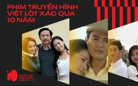 Phim truyền hình Việt lột xác mạnh mẽ 10 năm qua với bạo lực và cảnh nóng ngập mặt?
