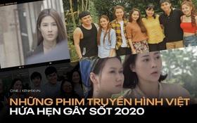 4 phim truyền hình Việt hứa hẹn bùng nổ trong năm 2020: Quỳnh Búp Bê và Hân Hoa Hậu rủ nhau tái xuất
