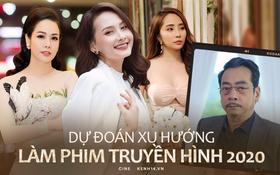 Xu hướng phim truyền hình Việt năm 2020: Tiểu tam tiếp tục lên ngôi hay chính luận giang hồ tạo ra xu thế?