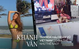 """Gia thế """"không phải dạng vừa"""" Khánh Vân - Tân Hoa hậu Hoàn vũ Việt Nam: Sở hữu căn hộ rộng rãi, du lịch sang chảnh chẳng kém cạnh ai!"""