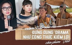 Năm 2019 rồi, đừng dùng drama như công thức kiếm lời cho phim Việt!