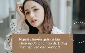 """Hoa hậu Hương Giang: """"Người chuyển giới cứ lựa chọn người phù hợp đi. Đừng """"hết nạc vạc đến xương""""!"""""""