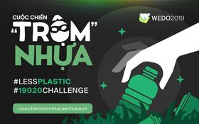 """""""Cuộc chiến trộm nhựa"""" cùng """"#19020challenge"""": Thử thách vì môi trường mới toanh hứa hẹn sẽ bùng nổ trong hè này"""