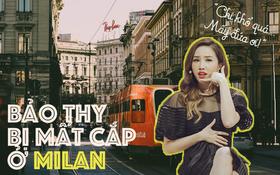 Sau Nguyễn Cao Kỳ Duyên, đến lượt Bảo Thy bị lấy cắp vali khi dừng tàu tại Milan: Nhớ ngay loạt tips này để không trở thành nạn nhân tiếp theo nhé!