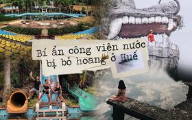 """Công viên nước bị bỏ hoang ở Huế bỗng dưng """"hot"""" trở lại sau 15 năm: Bí ẩn """"ma mị"""" mãi vẫn chưa có lời giải đáp"""