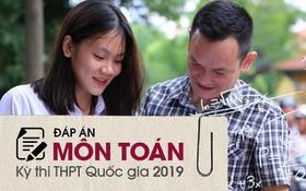 Đáp án đề thi THPT quốc gia 2019 môn Toán (tất cả 24 mã đề)