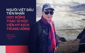 Chàng trai người Việt đầu tiên nhận HB thạc sĩ toàn phần tại Học viện Hý kịch TƯ tiết lộ bí mật chuyện học hành của Dịch Dương Thiên Tỷ, Hồ Tiên Hú