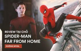 """Review tại chỗ FAR FROM HOME: Đầy ắp dư âm của Tony Stark, Nhện """"nhí"""" lợi hại hơn xưa!"""